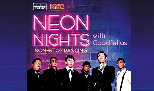 DESPERADOS & TIMBRE MUSIC PRESENT NEON NIGHTS WITH GOODFELLAS